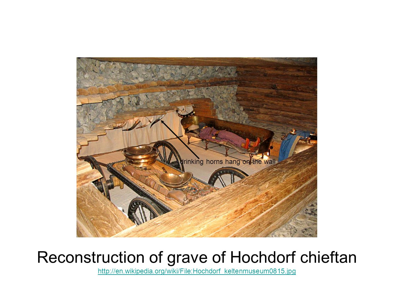 Reconstruction of grave of Hochdorf chieftan http://en.wikipedia.org/wiki/File:Hochdorf_keltenmuseum0815.jpg drinking horns hang on the wall