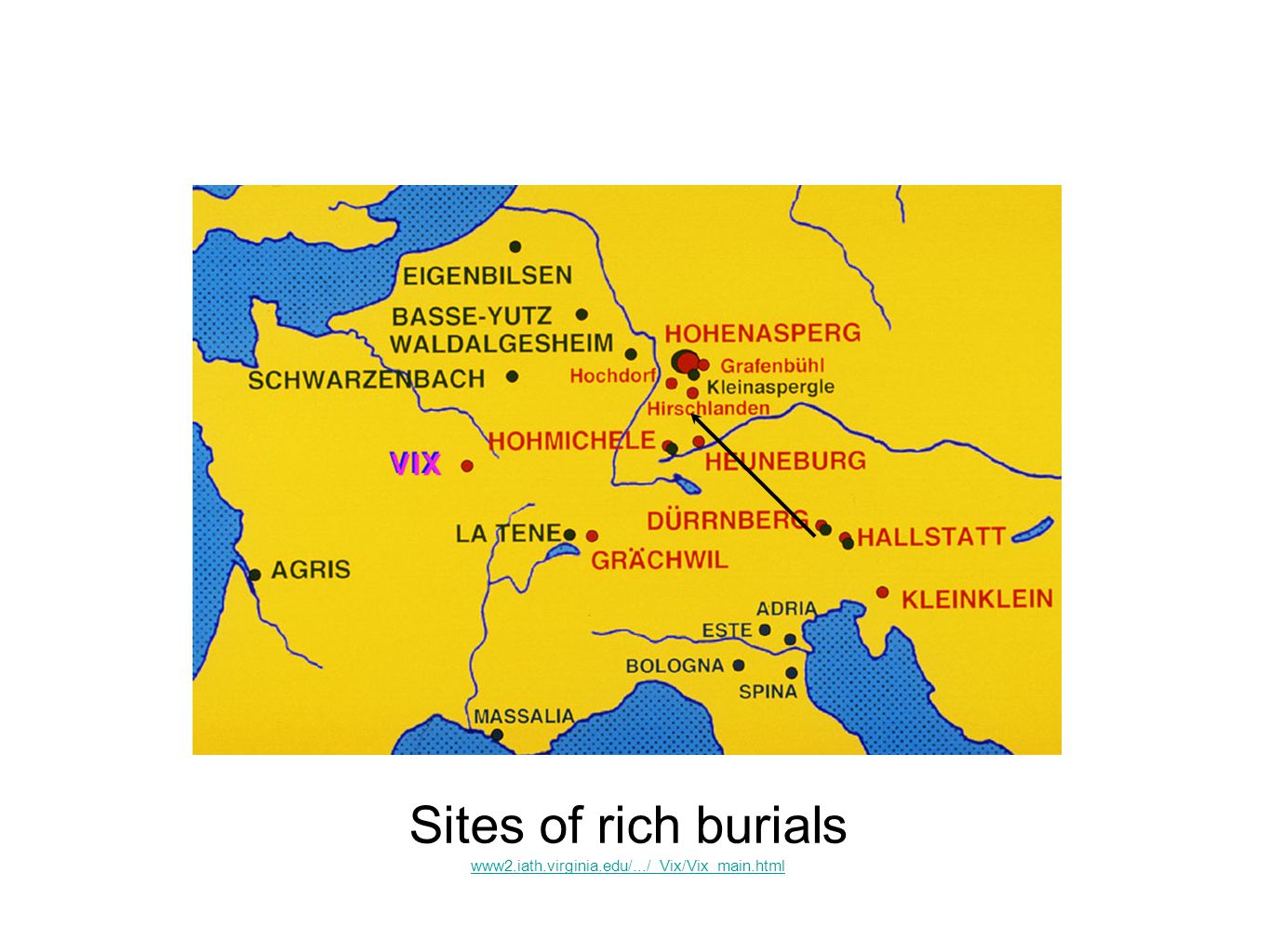 Sites of rich burials www2.iath.virginia.edu/.../ Vix/Vix_main.html