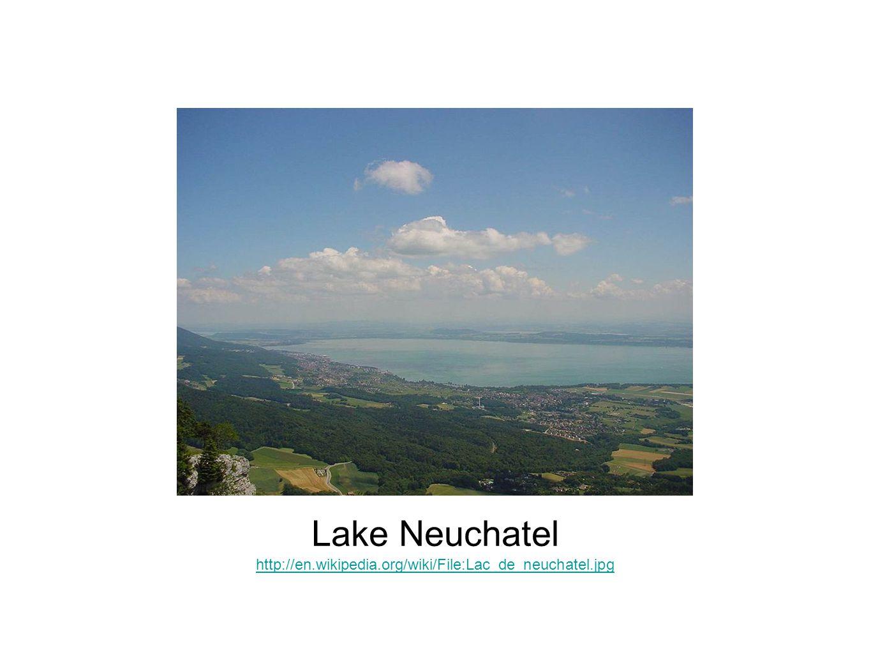 Lake Neuchatel http://en.wikipedia.org/wiki/File:Lac_de_neuchatel.jpg