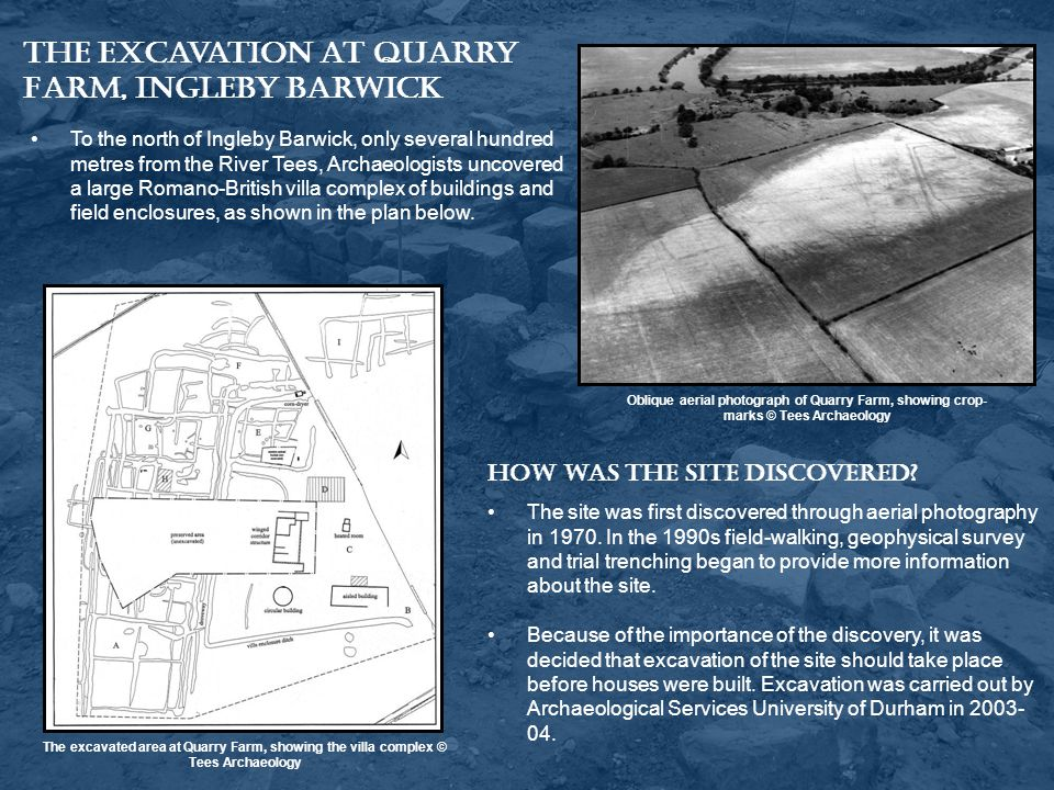 How was the site discovered? The site was first discovered through aerial photography in 1970. In the 1990s field-walking, geophysical survey and tria
