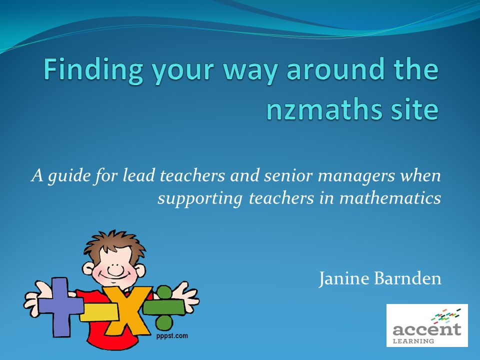 A guide for lead teachers and senior managers when supporting teachers in mathematics Janine Barnden