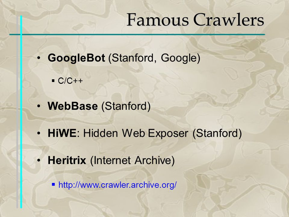 Famous Crawlers Sphinx Java Visual and interactive environment Relocatable: capable of executing on a remote host Site-specific - Customizable crawling - Classifiers: site-specific content analyzers 1.Links to follow 2.Parts to process -Not scalable