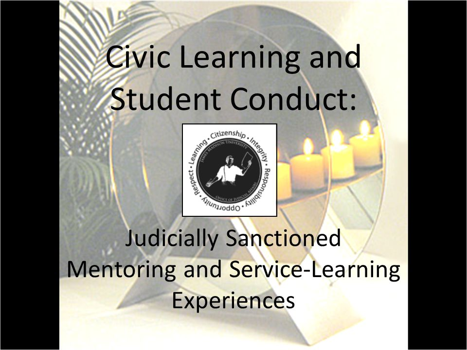 Civic Learning and Student Conduct: Judicially Sanctioned Mentoring and Service-Learning Experiences