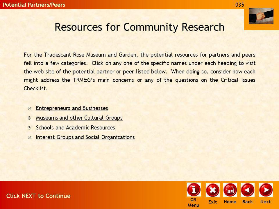 Resources for Community Research For the Tradescant Rose Museum and Garden, the potential resources for partners and peers fell into a few categories.