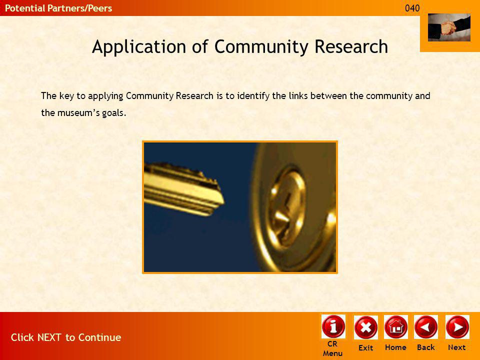 Application of Community Research The key to applying Community Research is to identify the links between the community and the museums goals. Next Ba
