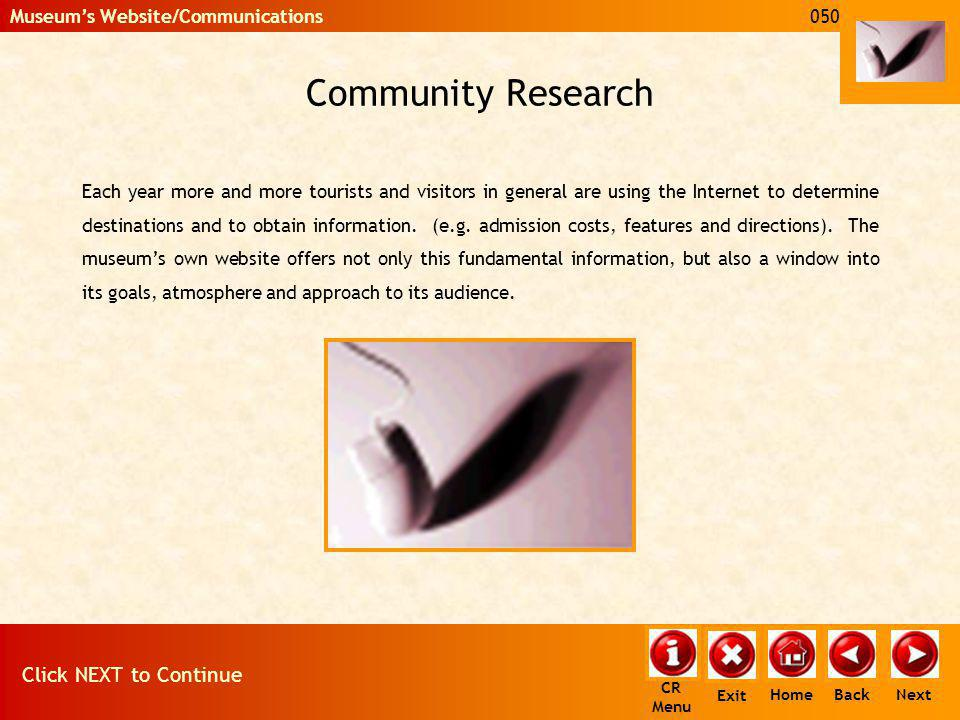 Community Research Each year more and more tourists and visitors in general are using the Internet to determine destinations and to obtain information