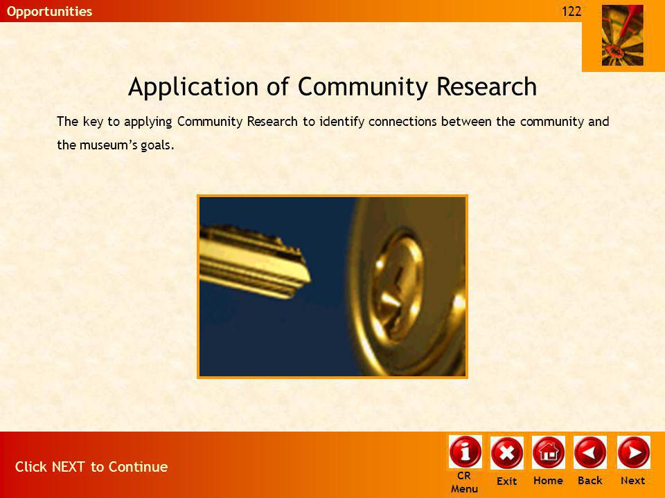 Application of Community Research The key to applying Community Research to identify connections between the community and the museums goals. Click NE
