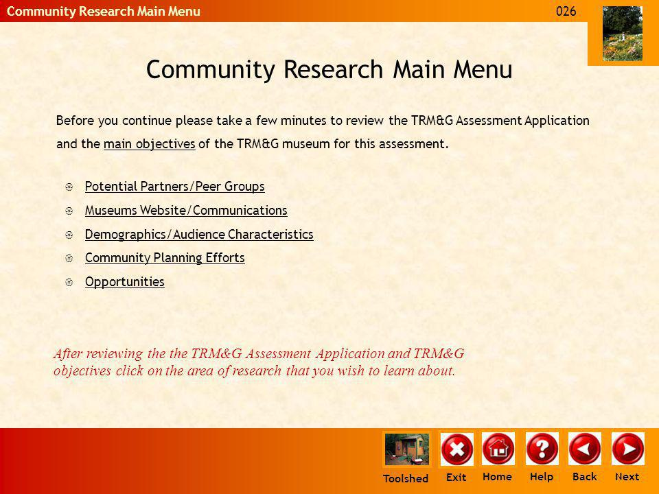 Community Research Main Menu Before you continue please take a few minutes to review the TRM&G Assessment Application and the main objectives of the T