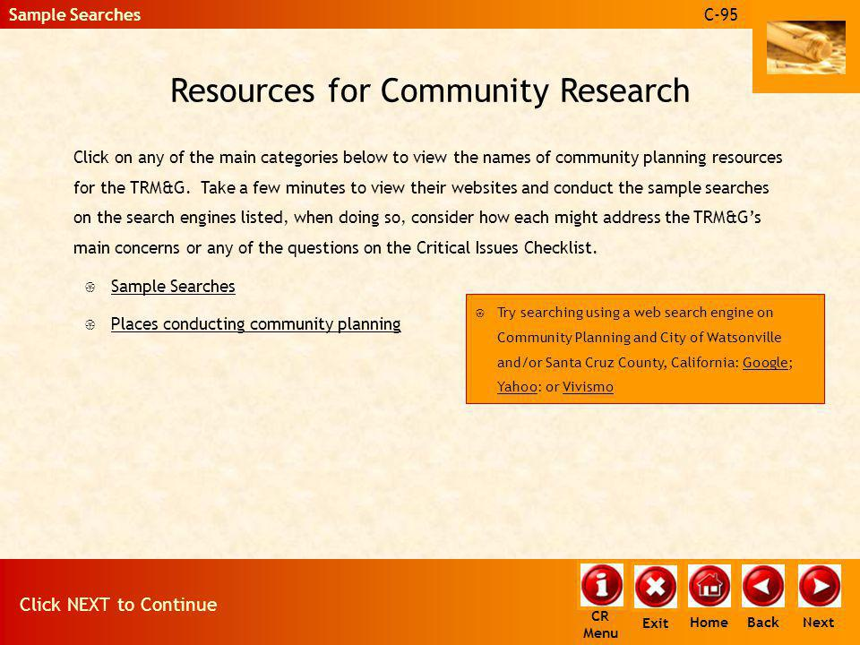 Resources for Community Research Click on any of the main categories below to view the names of community planning resources for the TRM&G. Take a few