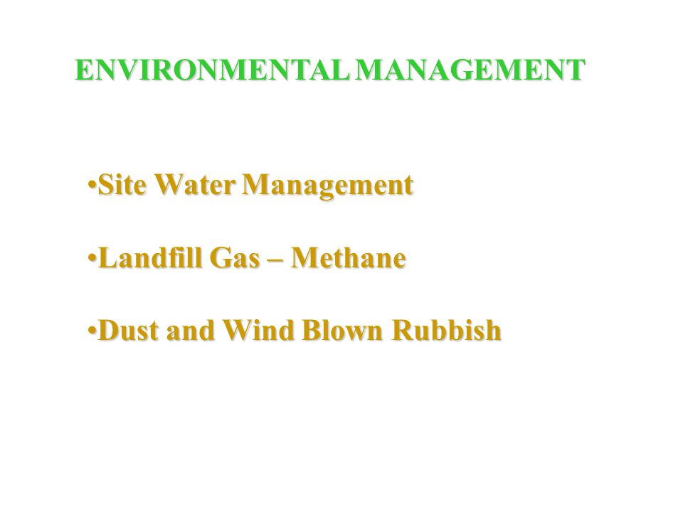 Site Water ManagementSite Water Management Landfill Gas – MethaneLandfill Gas – Methane Dust and Wind Blown RubbishDust and Wind Blown Rubbish ENVIRON