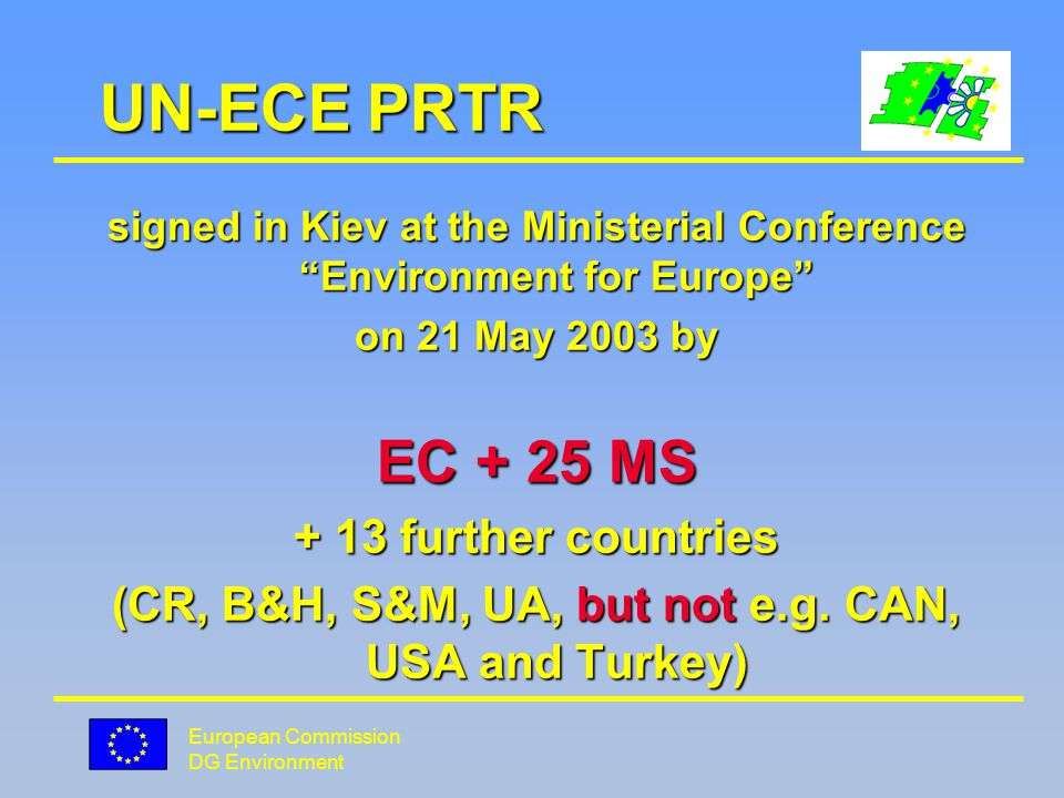 European Commission DG Environment European PRTR Data collection, Quality assurance by operators l Best available information l In accordance with internationally approved methodologies, where these are available or equivalent methodologies.