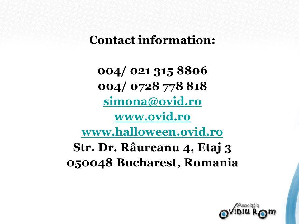 Contact information: 004/ 021 315 8806 004/ 0728 778 818 simona@ovid.ro www.ovid.ro www.halloween.ovid.ro Str.