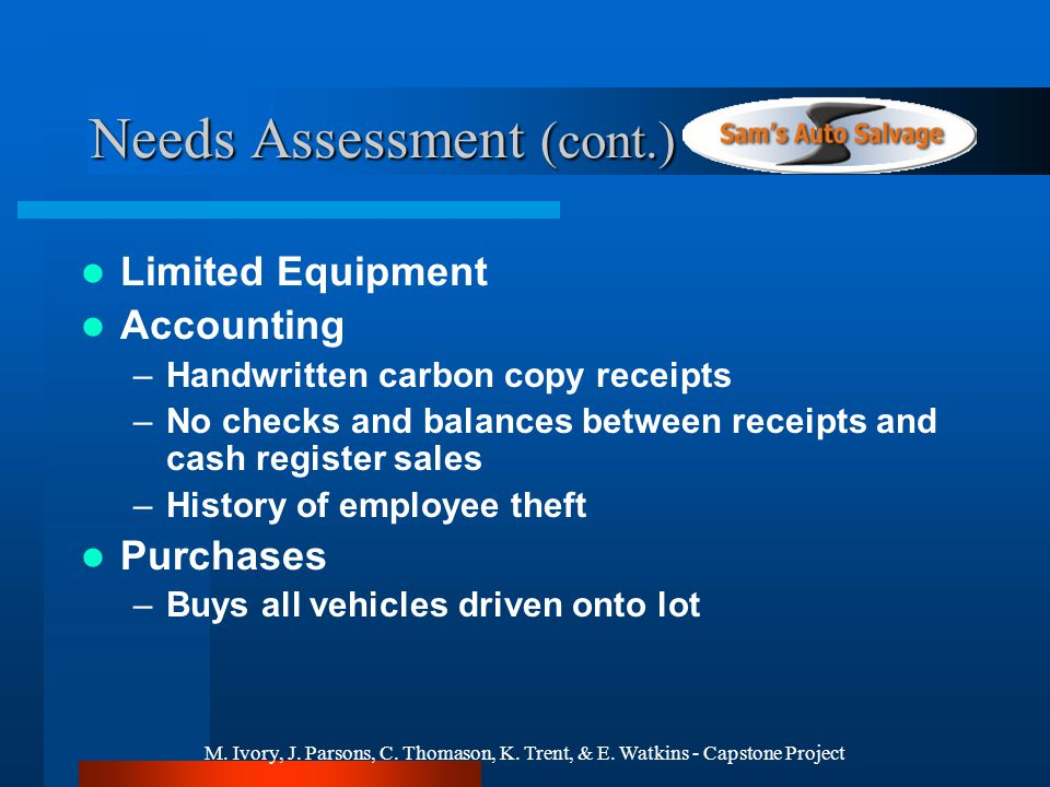 M. Ivory, J. Parsons, C. Thomason, K. Trent, & E. Watkins - Capstone Project Needs Assessment (cont.) Limited Equipment Accounting –Handwritten carbon