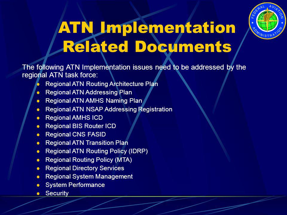 ATN Implementation Related Documents The following ATN Implementation issues need to be addressed by the regional ATN task force: Regional ATN Routing