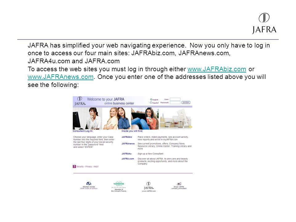 JAFRA has simplified your web navigating experience. Now you only have to log in once to access our four main sites: JAFRAbiz.com, JAFRAnews.com, JAFR