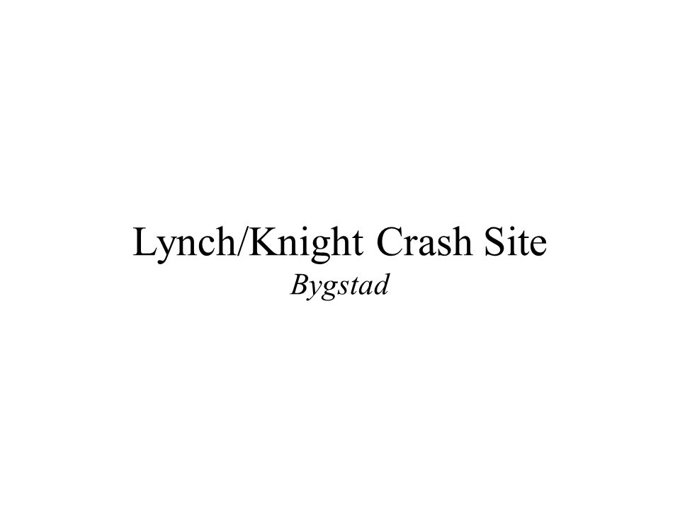 Lynch/Knight Crash Site Bygstad