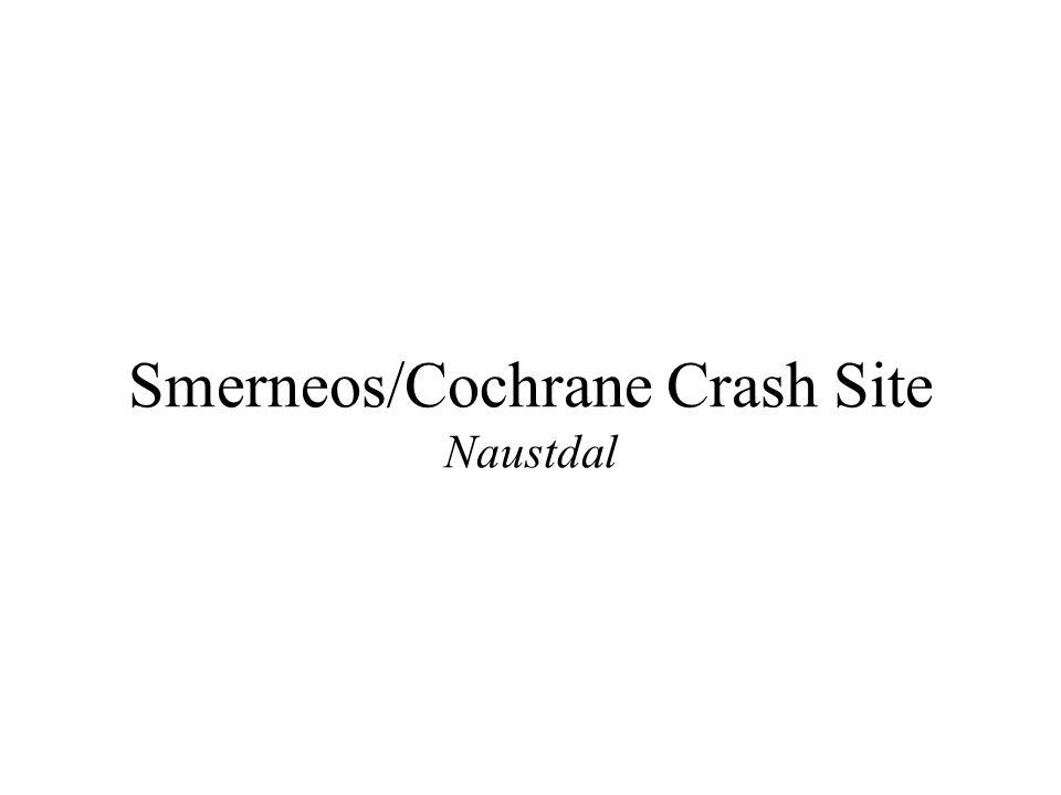 Smerneos/Cochrane Crash Site Naustdal