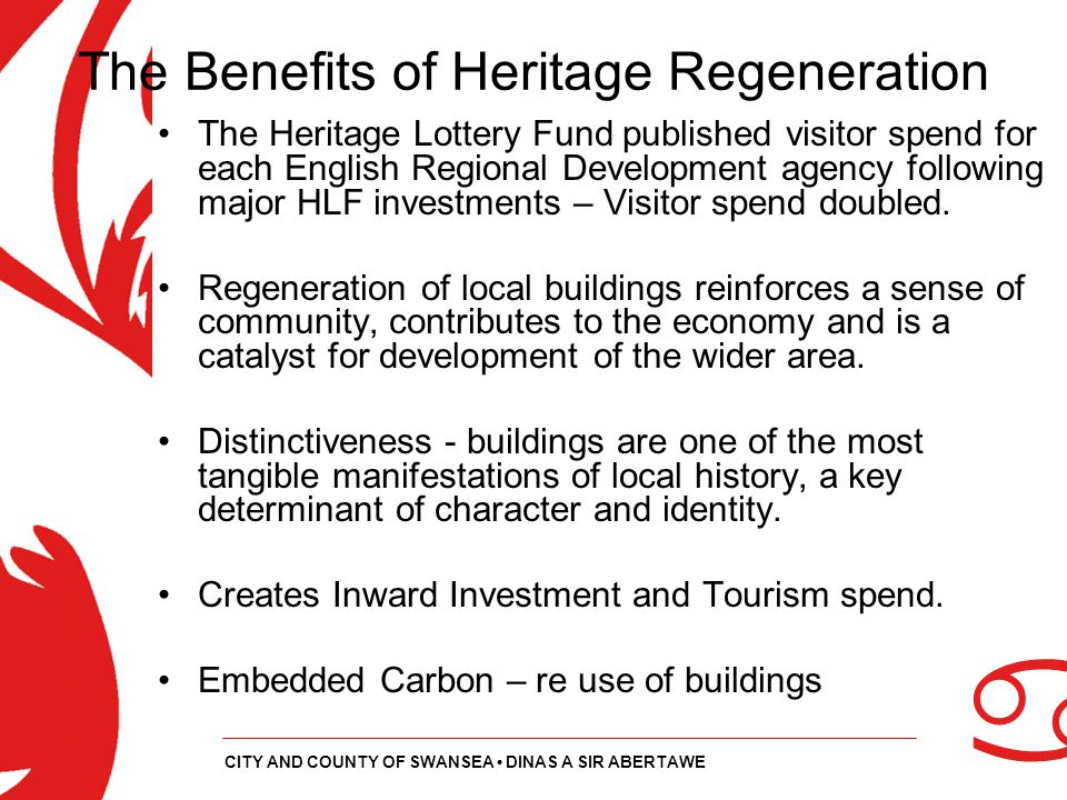 a CITY AND COUNTY OF SWANSEA DINAS A SIR ABERTAWE The Benefits of Heritage Regeneration The Heritage Lottery Fund published visitor spend for each Eng