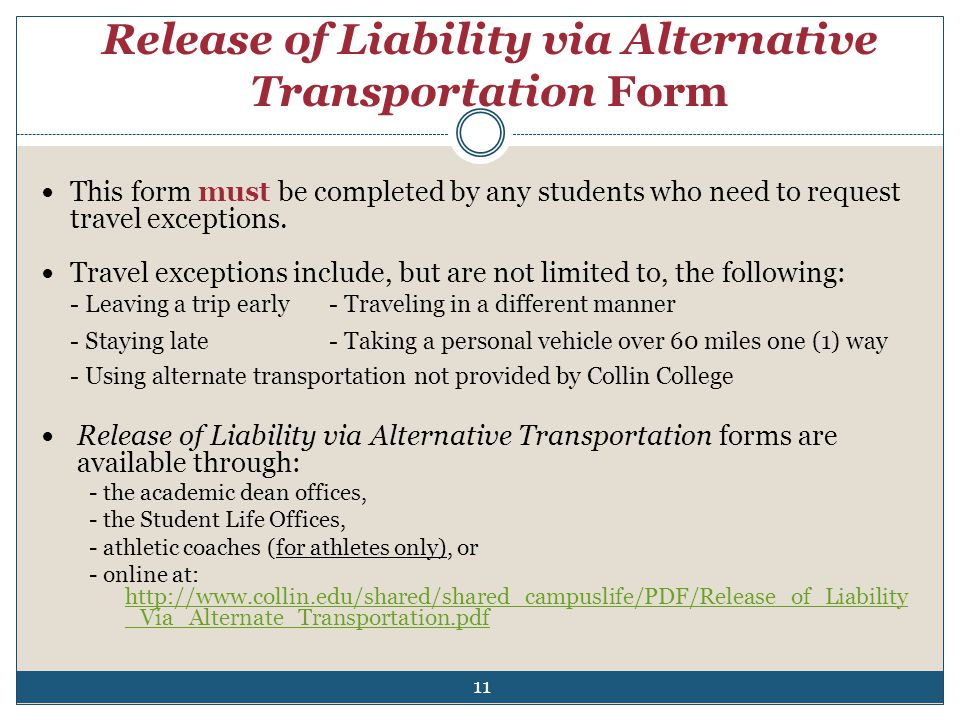 Release of Liability via Alternative Transportation Form This form must be completed by any students who need to request travel exceptions. Travel exc