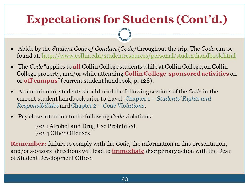 Expectations for Students (Contd.) Abide by the Student Code of Conduct (Code) throughout the trip. The Code can be found at: http://www.collin.edu/st