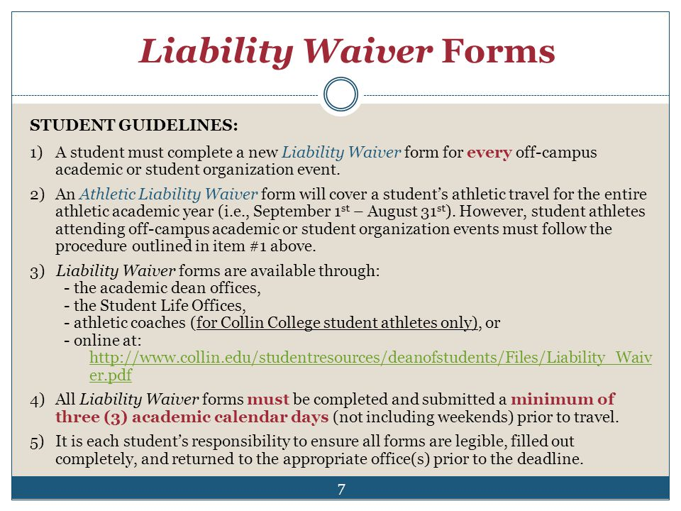 Liability Waiver Forms STUDENT GUIDELINES: 1)A student must complete a new Liability Waiver form for every off-campus academic or student organization