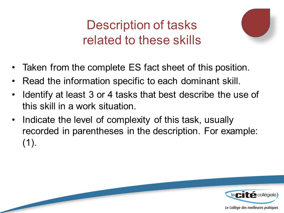 Description of tasks related to these skills Taken from the complete ES fact sheet of this position.