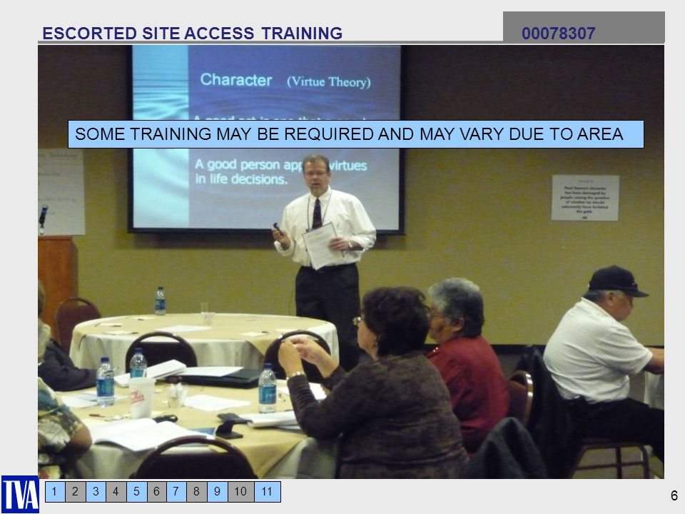 123456 ESCORTED SITE ACCESS TRAINING 00078307 7911810 6 SOME TRAINING MAY BE REQUIRED AND MAY VARY DUE TO AREA