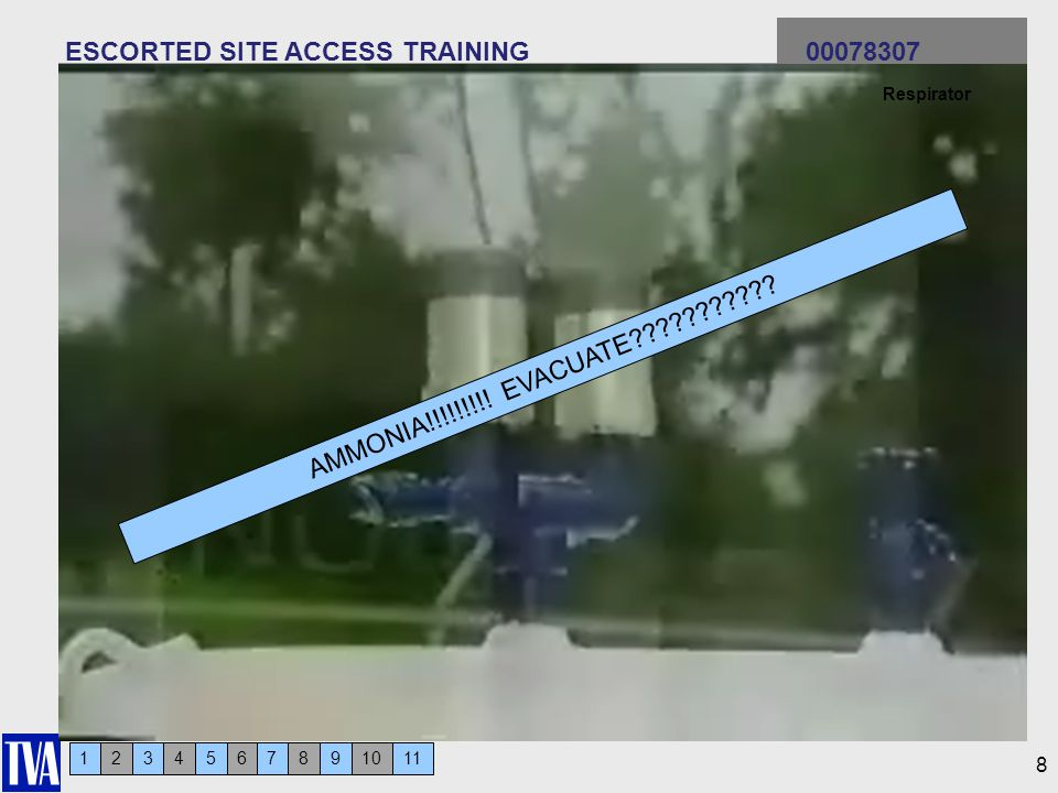 123456 ESCORTED SITE ACCESS TRAINING 00078307 7911810 8 Respirator AMMONIA!!!!!!!!! EVACUATE???????????