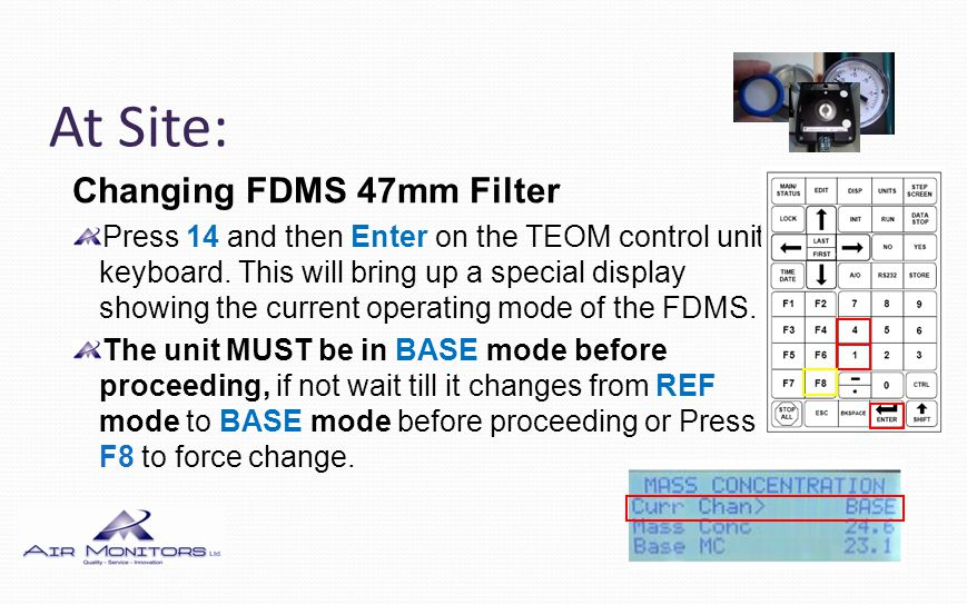 At Site: Changing FDMS 47mm Filter Press 14 and then Enter on the TEOM control unit keyboard.