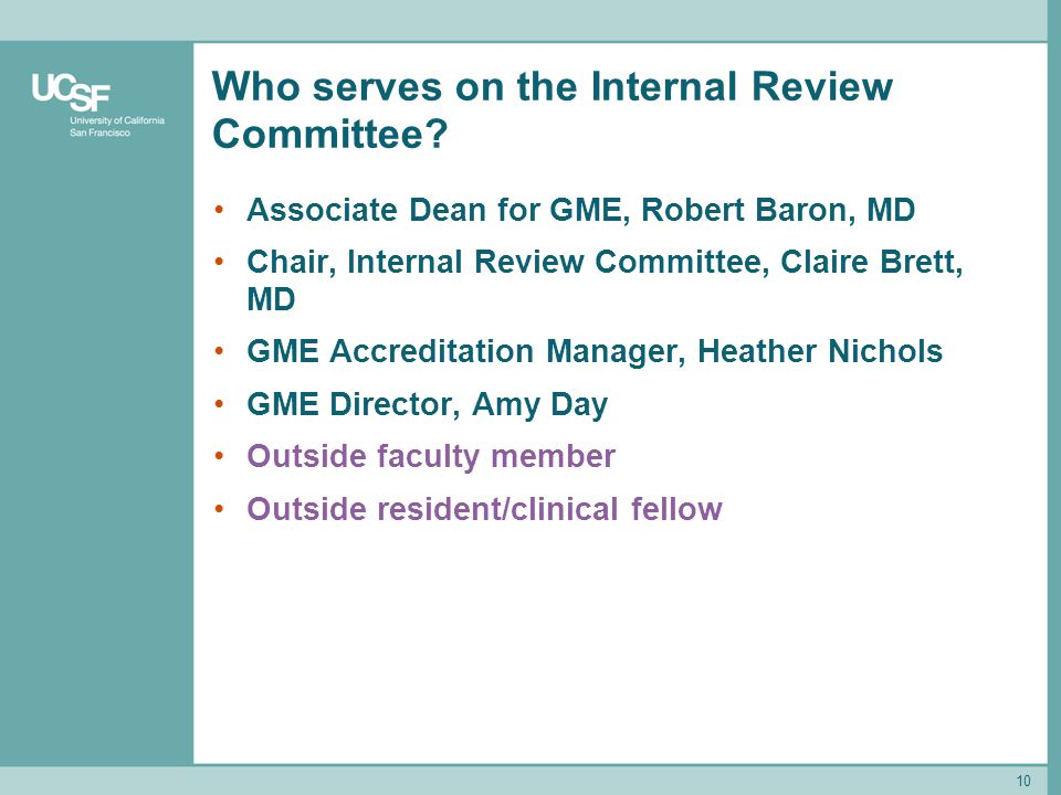 10 Who serves on the Internal Review Committee.