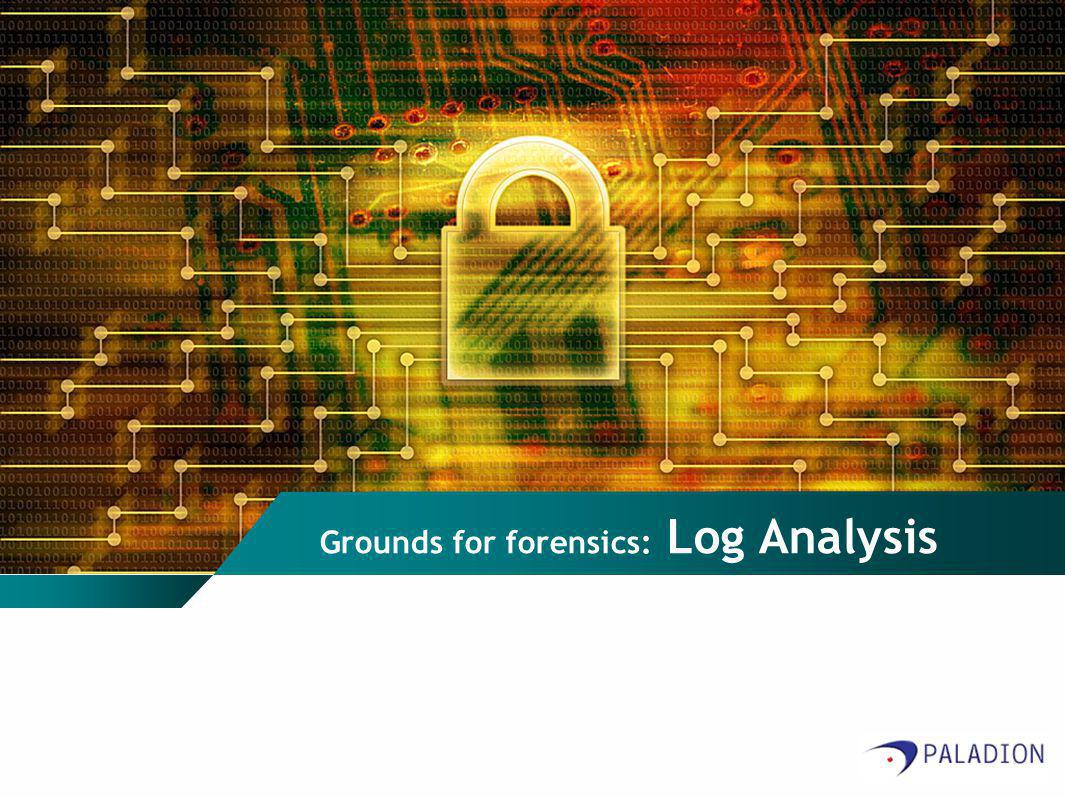Grounds for forensics: Log Analysis