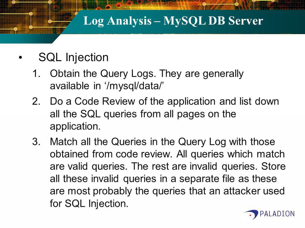 Log Analysis – MySQL DB Server SQL Injection 1.Obtain the Query Logs.