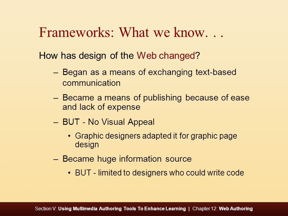 Section V: Using Multimedia Authoring Tools To Enhance Learning | Chapter 12: Web Authoring Frameworks: What we know...