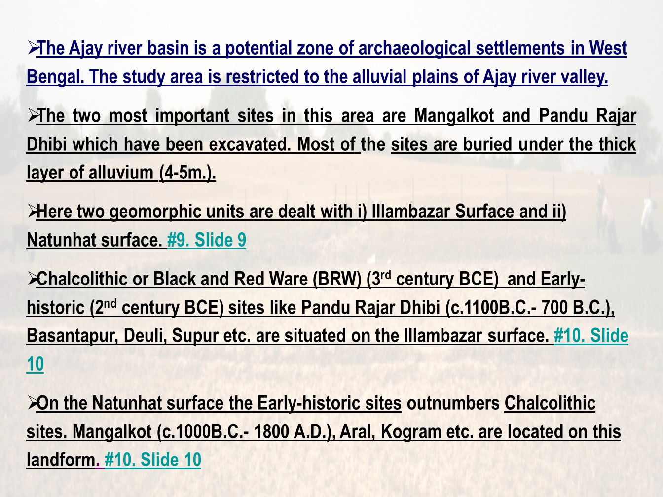 GEOMORPHOLOGICAL FEATURES OF THE AJAY RIVER VALLEY The Study Region belongs to a transitional zone between the Chottanagpur Plateau and the Bengal River Basin.