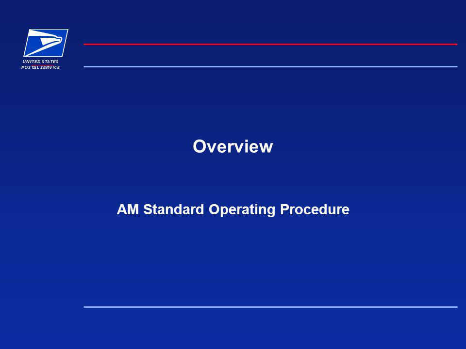 Overview AM Standard Operating Procedure