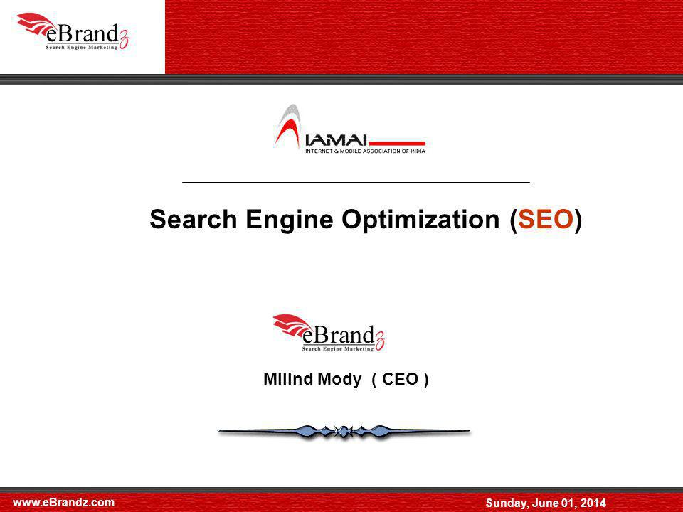 www.eBrandz.com Sunday, June 01, 2014 Introduction to Search Engine Optimization Your customers see your Advertisement or Listing when they Search Credit card processing Google technology places your Advertisement (Paid Result) Natural listings ( By SEO Work ) - Definition