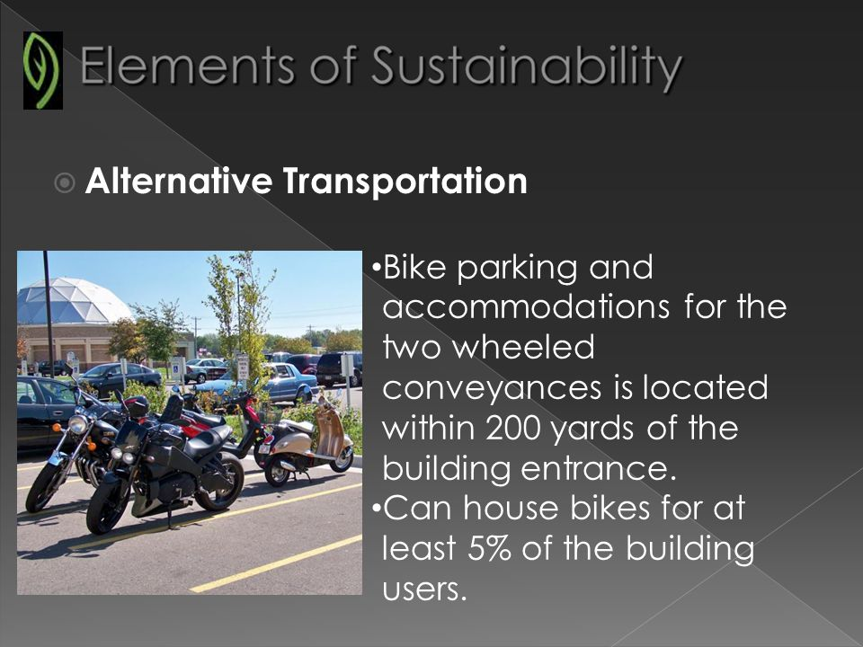 Alternative Transportation Bike parking and accommodations for the two wheeled conveyances is located within 200 yards of the building entrance.