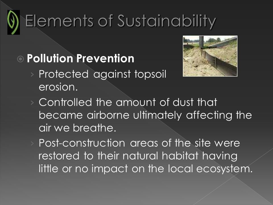 Pollution Prevention Protected against topsoil erosion.