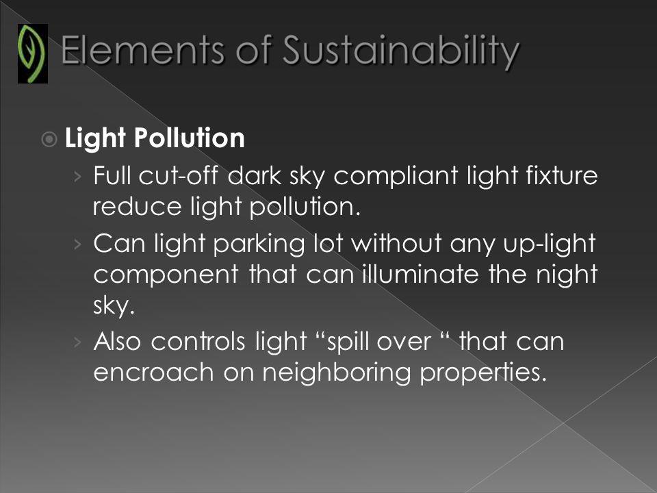 Light Pollution Full cut-off dark sky compliant light fixture reduce light pollution.