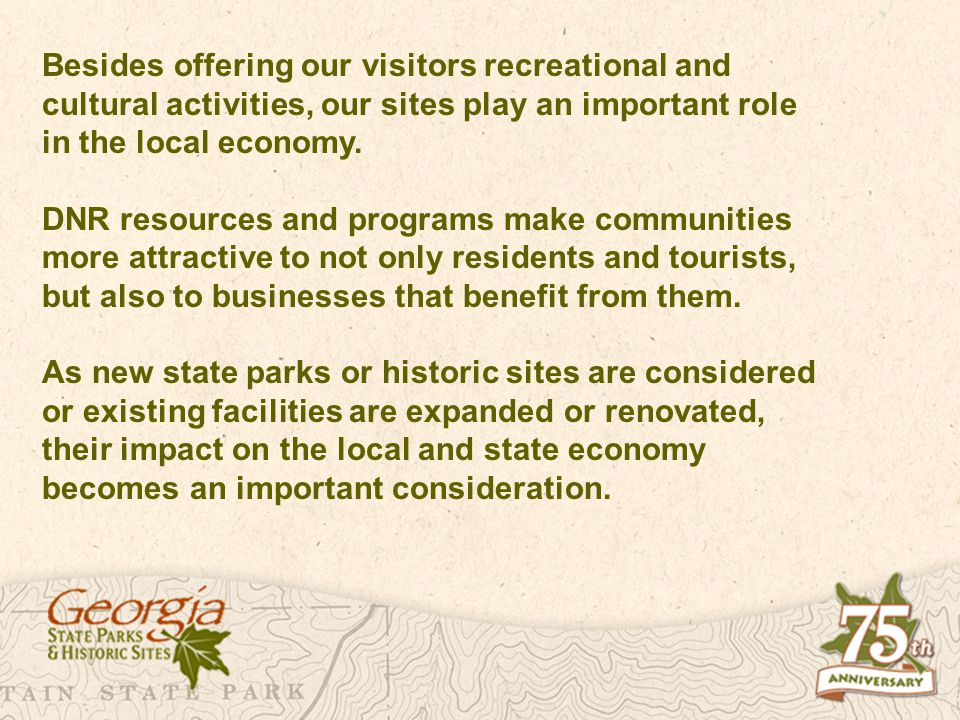 Besides offering our visitors recreational and cultural activities, our sites play an important role in the local economy.