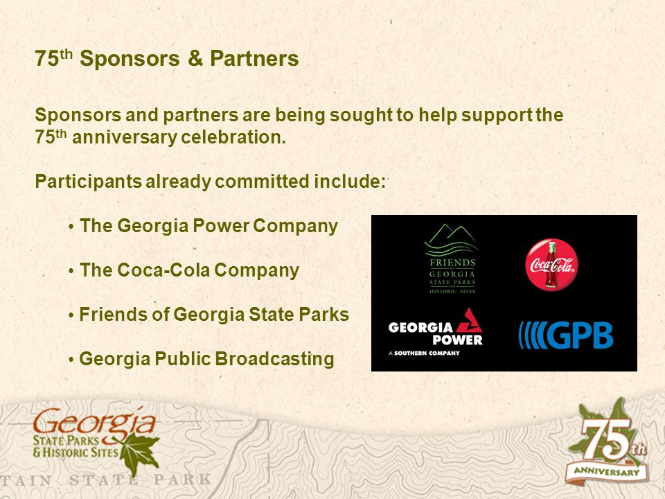 75 th Sponsors & Partners Sponsors and partners are being sought to help support the 75 th anniversary celebration.