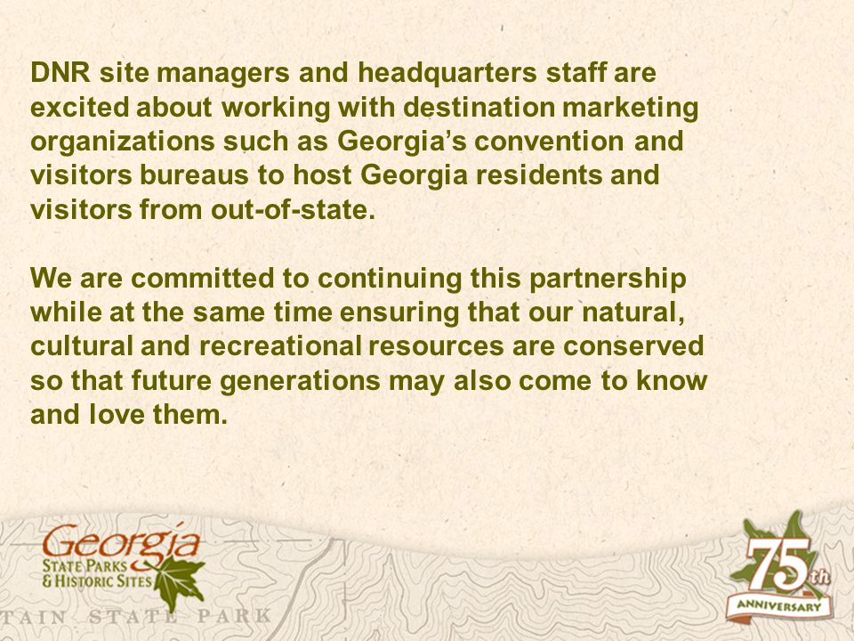 DNR site managers and headquarters staff are excited about working with destination marketing organizations such as Georgia s convention and visitors