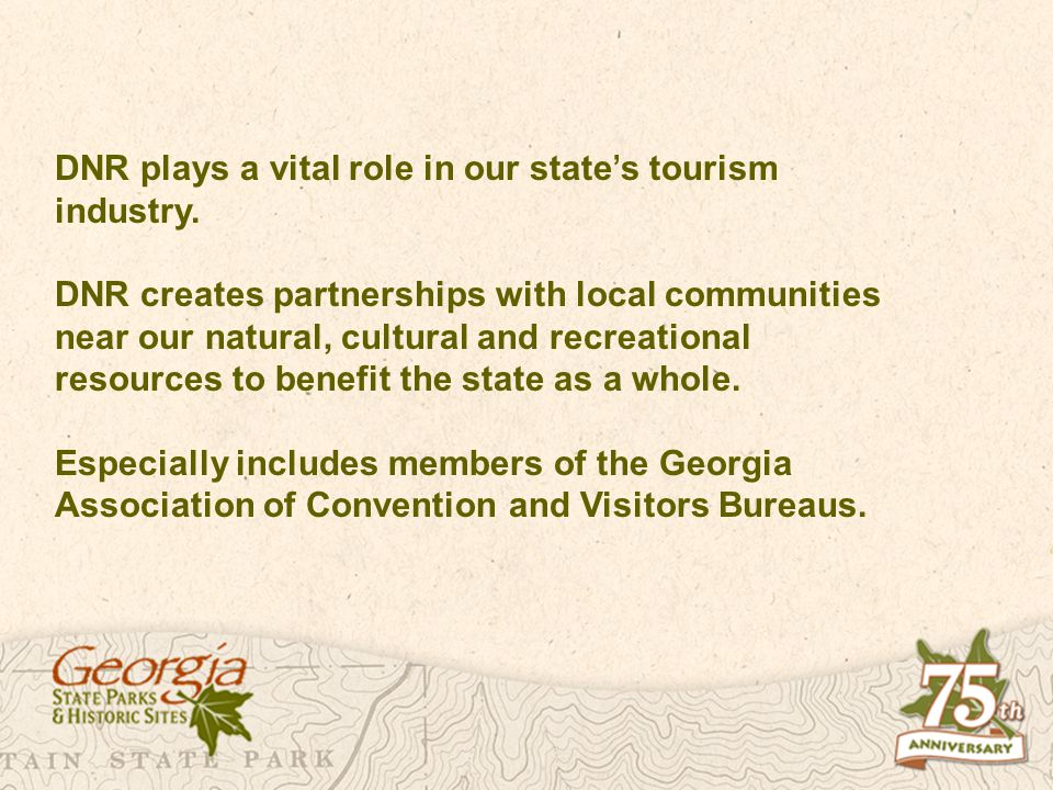DNR plays a vital role in our state s tourism industry.