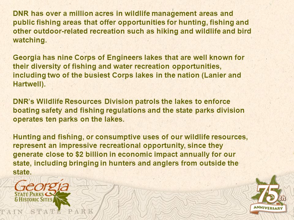 DNR has over a million acres in wildlife management areas and public fishing areas that offer opportunities for hunting, fishing and other outdoor-related recreation such as hiking and wildlife and bird watching.