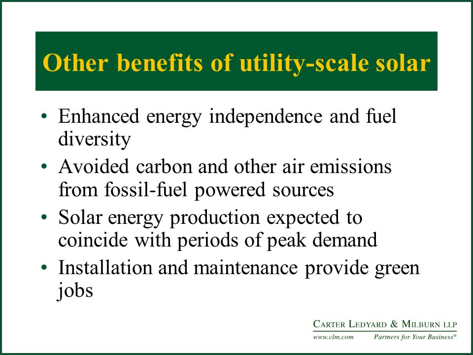 Other benefits of utility-scale solar Enhanced energy independence and fuel diversity Avoided carbon and other air emissions from fossil-fuel powered