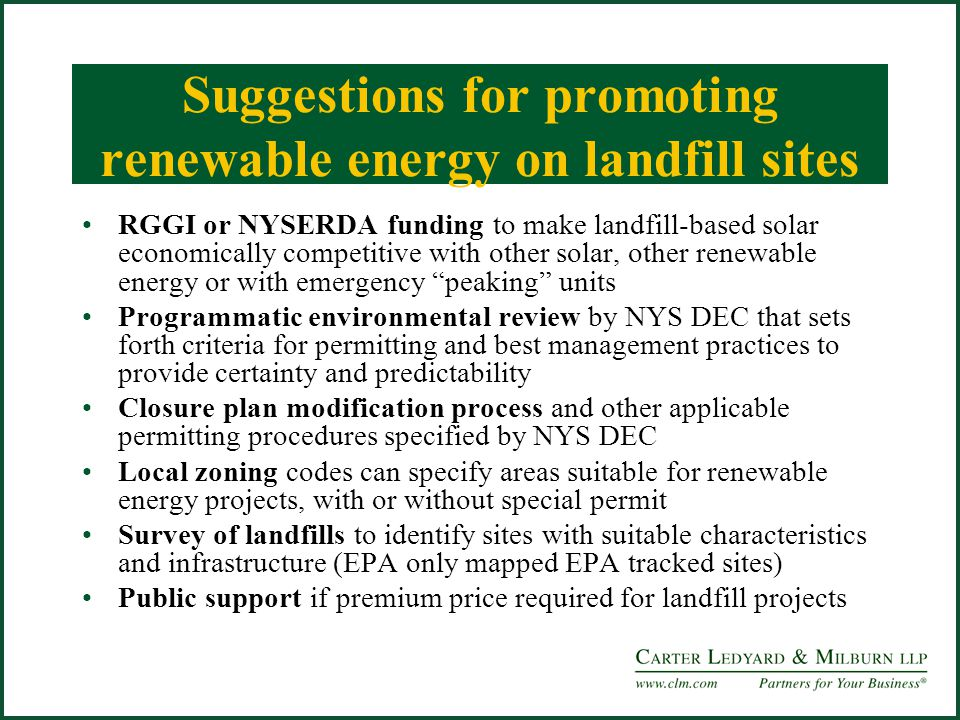 Suggestions for promoting renewable energy on landfill sites RGGI or NYSERDA funding to make landfill-based solar economically competitive with other