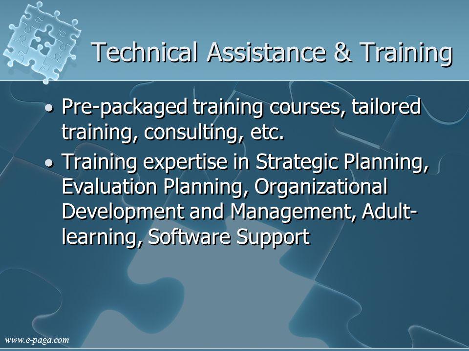 www.e-paga.com Technical Assistance & Training Pre-packaged training courses, tailored training, consulting, etc.