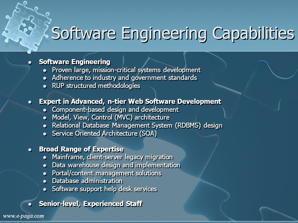 www.e-paga.com Software Engineering Capabilities Software Engineering Proven large, mission-critical systems development Adherence to industry and gov