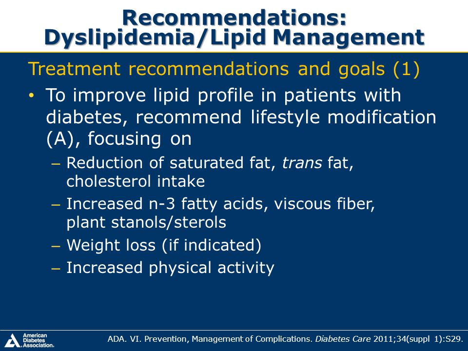 Recommendations: Dyslipidemia/Lipid Management Treatment recommendations and goals (1) To improve lipid profile in patients with diabetes, recommend l