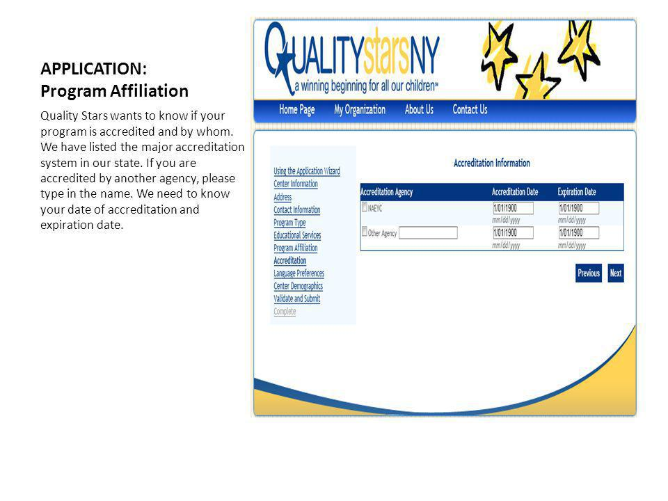 APPLICATION: Program Affiliation Quality Stars wants to know if your program is accredited and by whom.